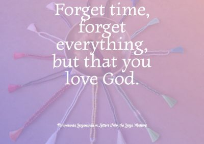 forget everything but love God